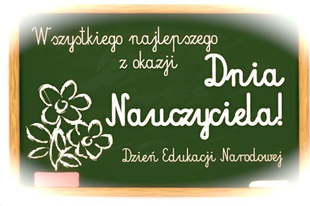 Najserdeczniejsze życzenia z okazji Dnia Edukacji Narodowej.